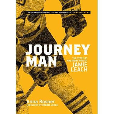 Journeyman: The Story of NHL Right-Winger Jamie Leach