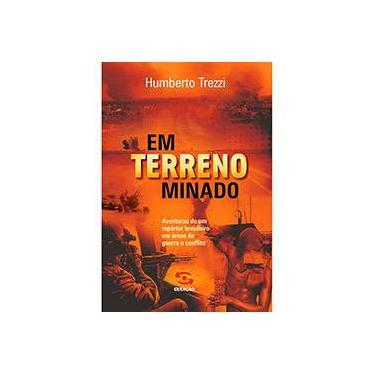 Em Terreno Minado - Humberto Trezzi - 9788581301303