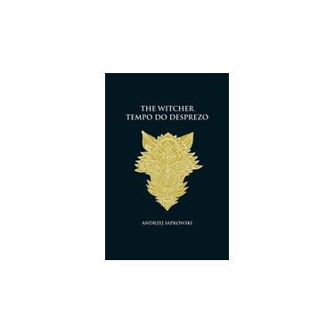 Livro - Tempo do desprezo - The Witcher - A saga do bruxo Geralt de Rívia (capa dura)