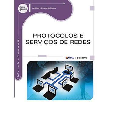 Protocolos e Serviços de Redes - Série Eixos - Lindeberg Barros De Sousa - 9788536507675