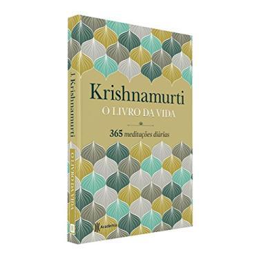 O Livro da Vida. 365 Meditações Diárias - Jiddu Krishnamurti - 9788542206074