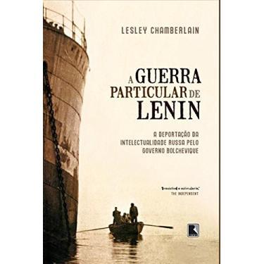 A Guerra Particular de Lênin - Chamberlain, Lesley - 9788501079718