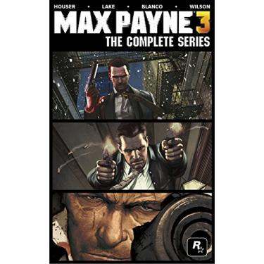 Max Payne 3: The Complete Series - Dan Houser - 9781781169018