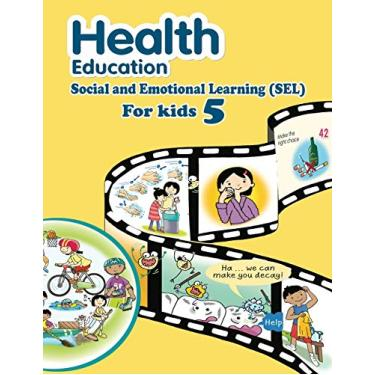 Health Education: An Easy & Proven Way to Build Good Habits & Break Bad Ones; Social and Emotional Learning (SEL): Powerful Lessons in Personal Change ... the connection between their sensations