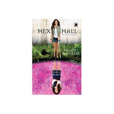 Hex Hall - o Sacrifício - Vol. 3 - Hawkins, Rachel; Hawkins, Rachel - 9788501097170