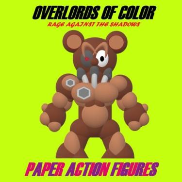 Overlords of Color Rage Against the Shadows: Paper Toys: 4