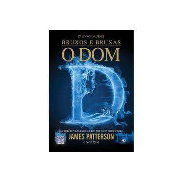 O Dom - Coleção Bruxos e Bruxas - James Patterson - 9788581632810