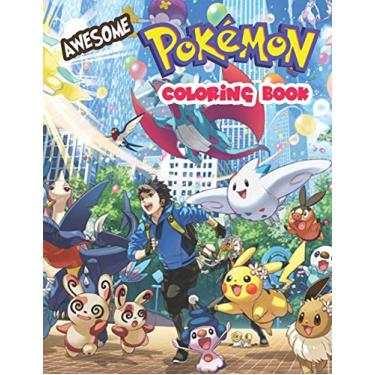 """Awesome Pokemon Coloring Book.: Fun Coloring Pages Featuring Your Favorite Pokemon With Un-Official Premium Images. Size - 8.5"""" x 11"""""""