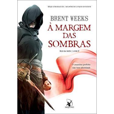 À Margem Das Sombras – Anjo da Noite – Livro 2 - Weeks, Brent - 9788580416237