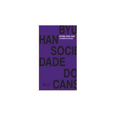 Sociedade do Cansaço - Capa Comum - 9788532649966