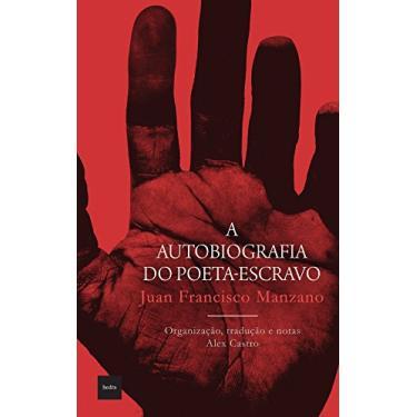 A Autobiografia do Poeta-Escravo - Manzano, Juan Francisco - 9788577153510