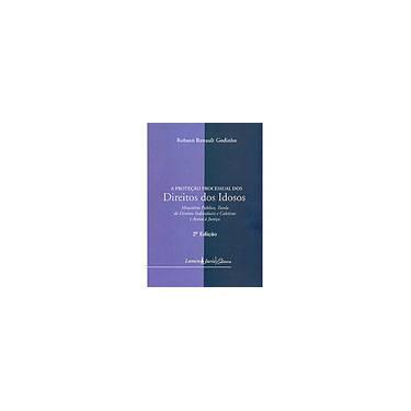 A Proteção Processual dos Direitos dos Idosos - Godinho Robson Renault - 9788537507117