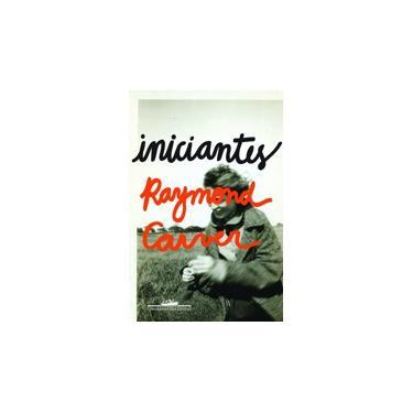 Iniciantes - Carver, Raymond - 9788535914719
