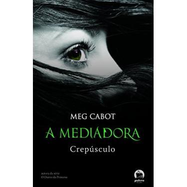 Crepúsculo - Coleção A Mediadora - Vol. 6 - Meg Cabot - 9788501078148