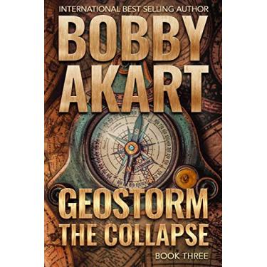 Geostorm The Collapse: A Post Apocalyptic EMP Survival Thriller: 3