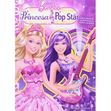 Barbie, a Princesa e a Pop Star - Vários Autores - 9788538047032