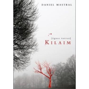 Kilaim - [águas Turvas] - Mastral, Daniel - 9788581580432