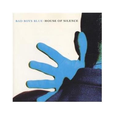 Cd Bad Boys Blue - House of Silence
