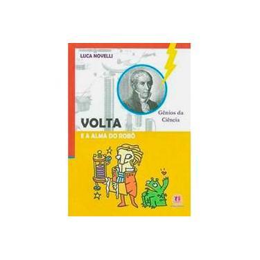 Volta e a Alma do Robô - Col. Gênios da Ciência - Luca Novelli - 9788538002994