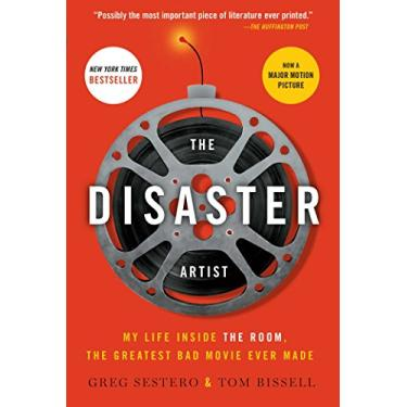 The Disaster Artist: My Life Inside the Room, the Greatest Bad Movie Ever Made - Capa Comum - 9781476730400