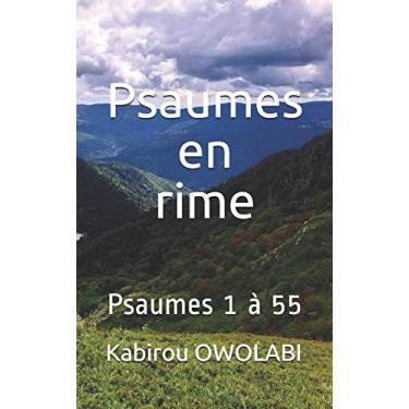 Psaumes en rime: Psaumes 1 à 55