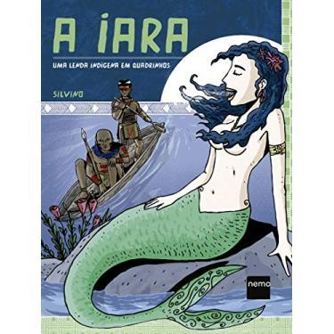 A Iara: Uma Lenda Indígena em Quadrinhos - Silvino - 9788582861035