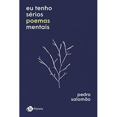 Eu Tenho Sérios Poemas Mentais - Salomão,pedro - 9788542214260