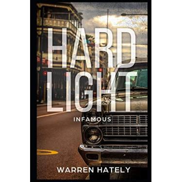 Hard Light - Infamous: Australian crime fiction noir: 1