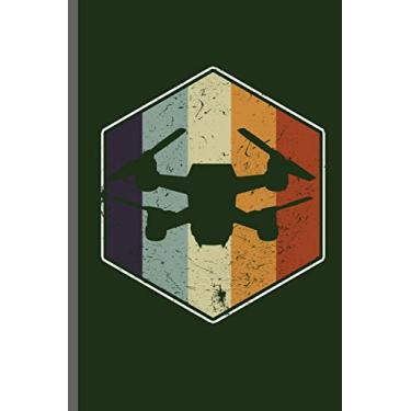 """Drone Vintage Retro: Drones Ground Base Controller UAV Aircraft Quadcopter Aerial Vehicle Pilot Control Gadget Camera Video notebooks gift (6""""x9"""") Dot Grid notebook to write in"""