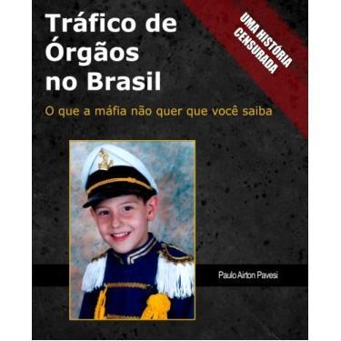 Trafico de Orgaos no Brasil: O que a mafia nao quer que voce saiba