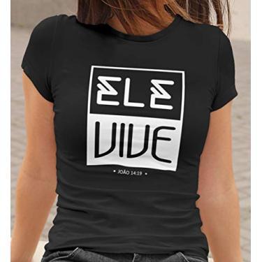 Camiseta Baby Look Ele Vive Feminino Preto Tamanho:GG