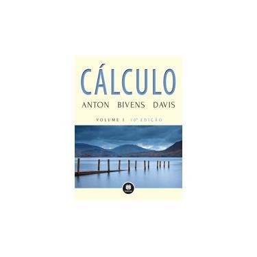 Cálculo - Vol. 1 - Anton Bivens Davis - 9788582602256