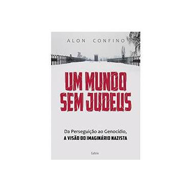 Um Mundo Sem Judeus - Confino, Alon - 9788531613456