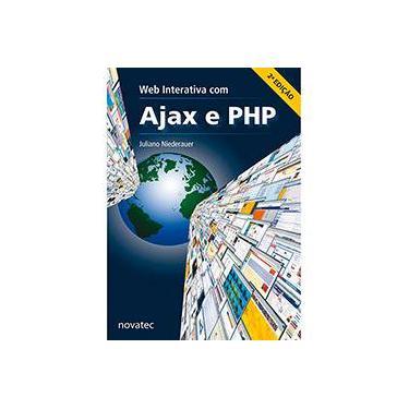 Web Interativa Com Ajax e Php - 2ª Ed. 2013 - Niederauer, Juliano - 9788575223277