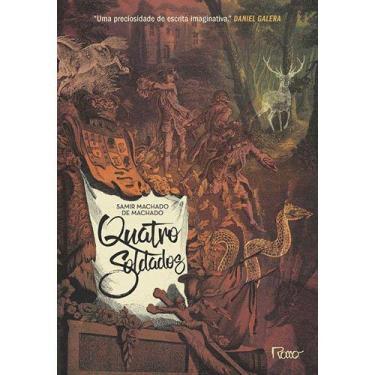 Quatro Soldados - Machado, Samir Machado De - 9788532530721