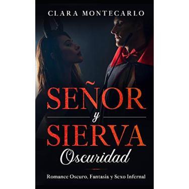 Imagem de Señor y Sierva: Oscuridad: Romance Oscuro, Fantasia y Sexo Infernal