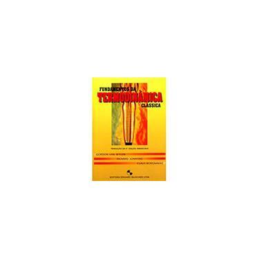 Fundamentos da Termodinâmica Clássica - 4ª Ed. - Wylen, Gordon J. Van - 9788521201359