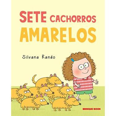 Sete Cachorros Amarelos - Rando, Silvana - 9788574124698