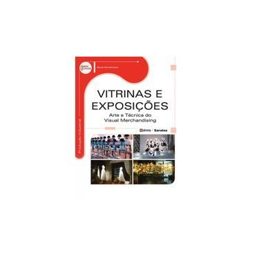 Vitrinas e Exposições: Arte e Técnica do Visual Merchandising - Série Eixos - Sylvia Demetrescu - 9788536508559