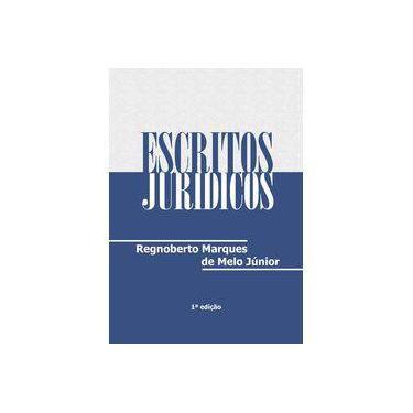 Escritos Jurídicos - Regnoberto Marques De Melo Júnior - 9788591790111