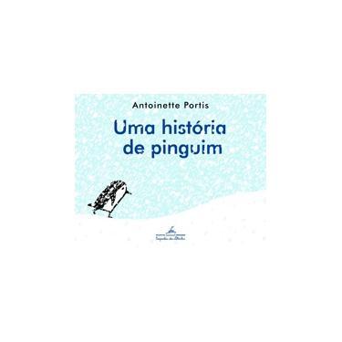 Uma História de Pinguim - Portis, Antoinette - 9788574064475