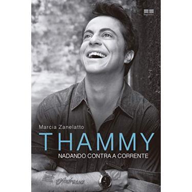 Thammy - Nadando Contra A Corrente - Zanelatto, Marcia - 9788576849407