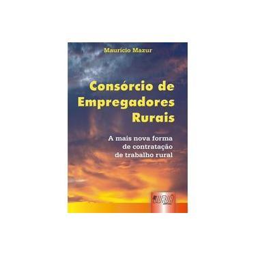 Consórcio de Empregadores Rurais - Mazur, Maurício - 9788536202822