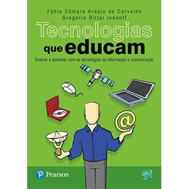 Tecnologias que Educam - Carvalho, Fabio C. A.; Ivanoff, Gregorio Bittar - 9788576053675