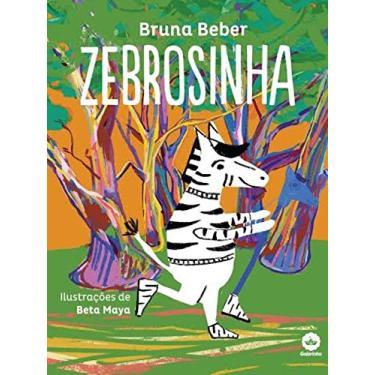 Zebrosinha - Bruna Beber - 9788501100641