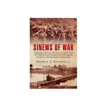Sinews of War: The Logistical Battle to Keep the 53rd Welsh Division on the Move During Operation Overlord