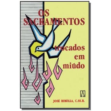 Sacramentos Trocados em Miúdo, Os - José Ribolla - 9788572000147