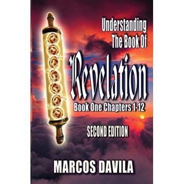 Understanding The Book Of Revelation Book One