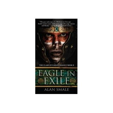 Eagle in Exile (Clash of Eagles Trilogy)