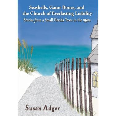 Seashells, Gator Bones, And The Church Of Everlasting Liability